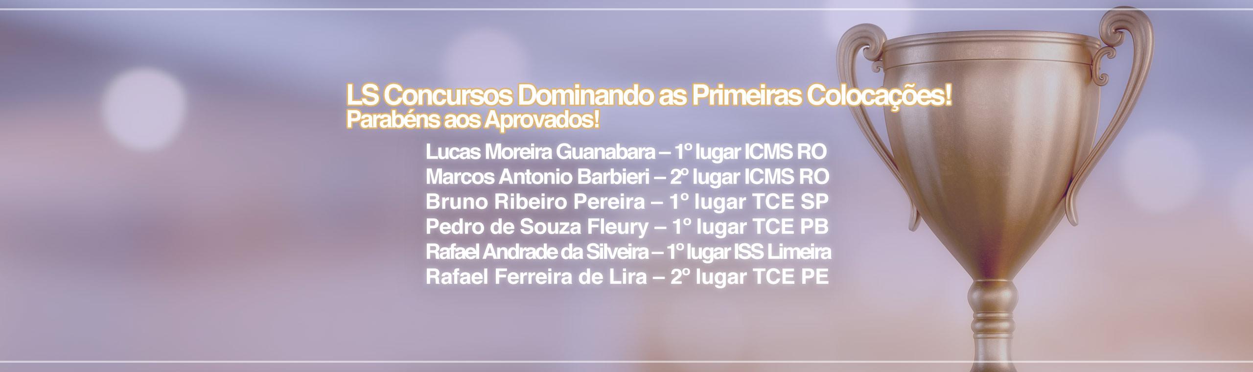 alunos LS aprovados nas primeiras colocações em ICMS RO, TCE SP, TCE PE, TCE PB, ISS Limeira